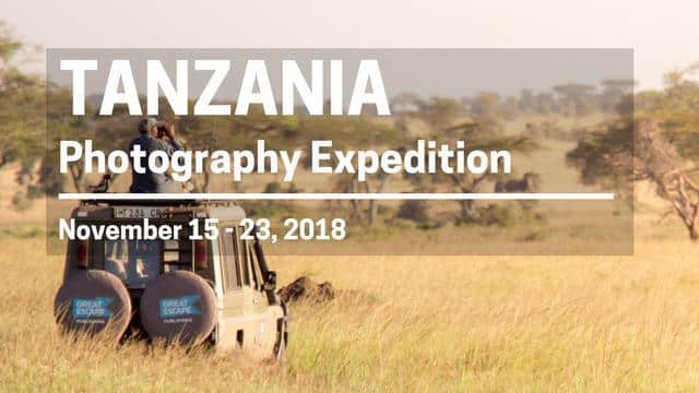 Tanzania Photography Expedition - 2018 Travel Plans - World Traveler Here I Come!
