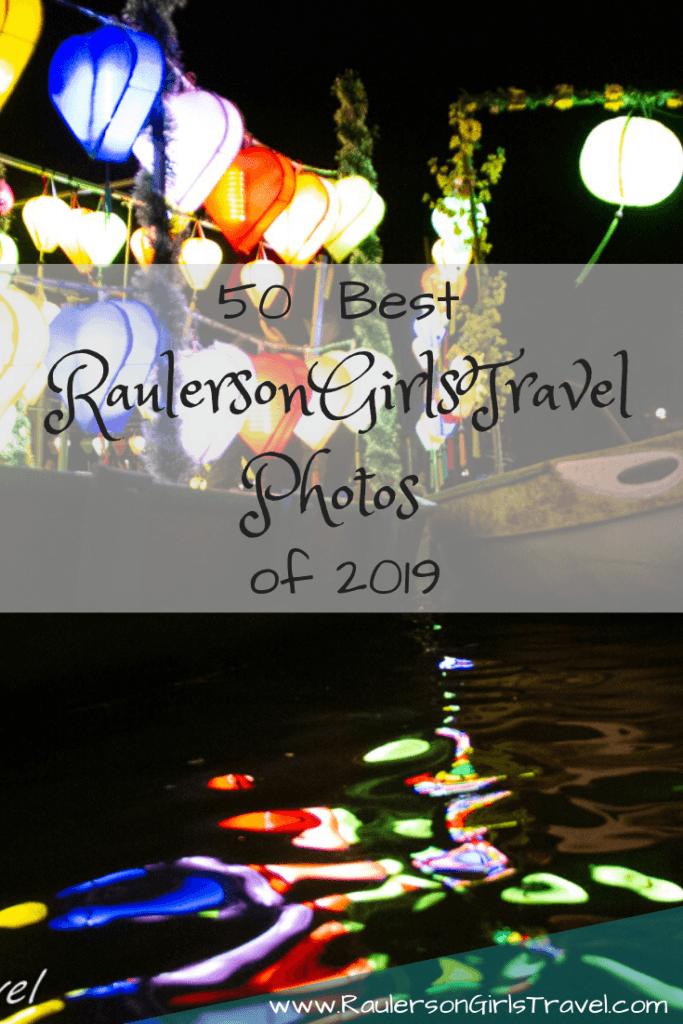 Best RaulersonGirlsTravel Photos of 2019 Pinterest Pin