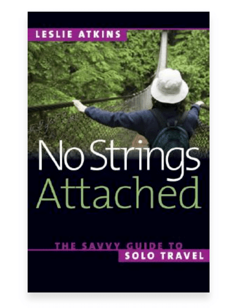 No Strings Attached - The Savvy Guide to Solo Travel