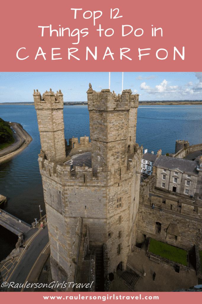 Things to do in Caernarfon Pinterest Pin