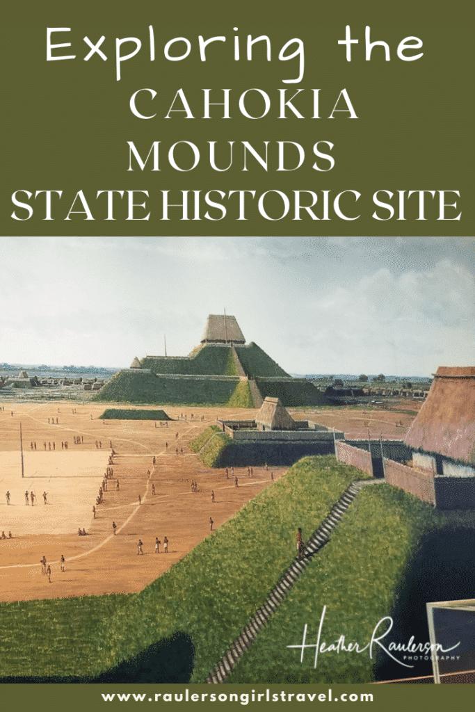 Exploring the Cahokia Mounds Pinterest Pin